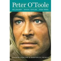Peter O'Toole, Hellraiser, Sexual Outlaw, Irish Rebel by Darwin Porter, 9781936003457.