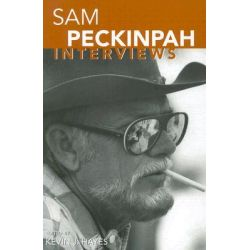 Sam Peckinpah, Interviews by Kevin Hayes, 9781934110645.