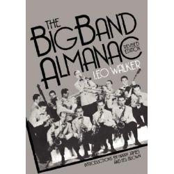The Big Band Almanac by Leo Walker, 9780306803451.