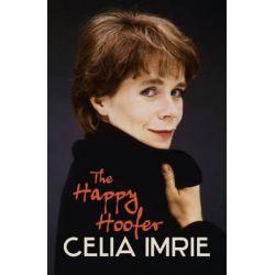 The Happy Hoofer by Celia Imrie, 9781444709278.