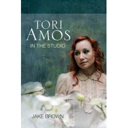 Tori Amos, In the Studio by Jake Brown, 9781550229455.