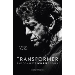 Transformer, The Complete Lou Reed Story by Victor Bockris, 9780007581894.