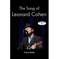 The Song of Leonard Cohen, Portrait of a Poet, a Friendship and a Film by Harry Rasky, 9780889629158.