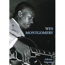 Wes Montgomery by Adrian Ingram, 9781872639680.