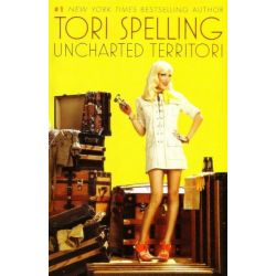 Uncharted terriTORI by Tori Spelling, 9781439187715.