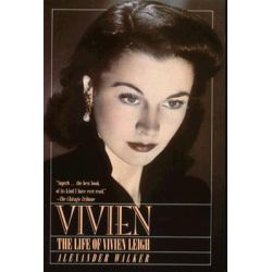 Vivien, The Life of Vivien Leigh by Alexander Walker, 9780802132598.