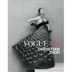 Vogue on Christian Dior by Charlotte Sinclair, 9781419715884.