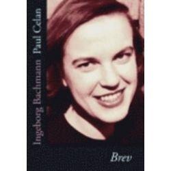 Brev - Ingeborg Bachmann, Paul Celan, Ingeborg Bachman - Bok (9789172472761)