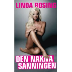 Den nakna sanningen - Linda Rosing, Daniel Nylén - E-bok (9789185499274)