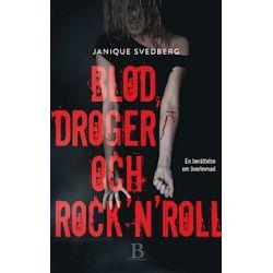 Blod, droger & rock'n'roll - Janique Svedberg - Bok (9789187371097)