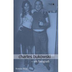 Charles Bukowski : biografi - Ronnie Haag - Pocket