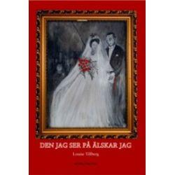 Den jag ser på älskar jag - Louise Tillberg - Bok (9789163361609)