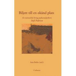 Biljett till en okänd plats - Asta Bolin - Bok (9789173314145)