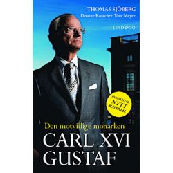 Carl XVI Gustaf : den motvillige monarken - Thomas Sjöberg, Deanne Rauscher, Tove Meyer - Pocket