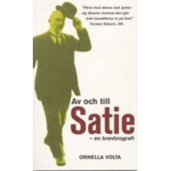 Av Och Till Satie : En Brevbiografi - Erik Satie, Ornella Volta - Pocket