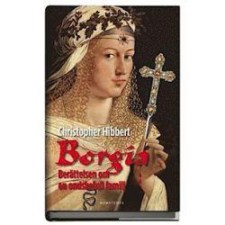Borgia : berättelsen om en ondskefull familj - Christopher Hibbert - Bok (9789113050928)