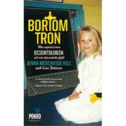 Bortom tron : min uppväxt inom scientologin och min dramatiska flykt - Jenna Miscavige Hill, Lisa Pulitzer - Pocket
