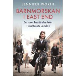 Barnmorskan i East End - en sann berättelse från 1950-talets London - Jennifer Worth - E-bok (9789174611175)