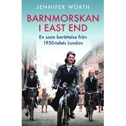 Barnmorskan i East End : en sann berättelse från 1950-talets London - Jennifer Worth - Pocket