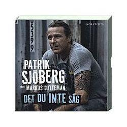 Det du inte såg - Markus Lutteman, Patrik Sjöberg - Ljudbok (9789113036601)