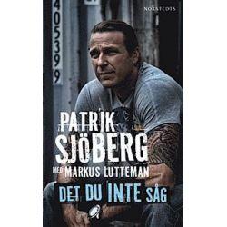 Det du inte såg - Markus Lutteman, Patrik Sjöberg - Pocket