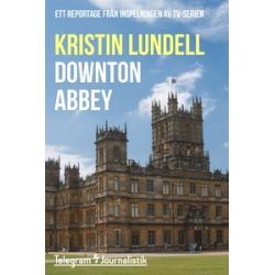 Downton Abbey - Kristin Lundell - E-bok (9789174233766)
