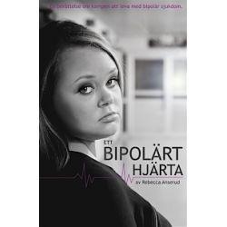 Ett bipolärt hjärta - Rebecca Anserud - Pocket