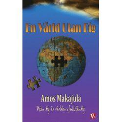 En Värld Utan Dig - Amos Makajula - Bok (9789175176901)
