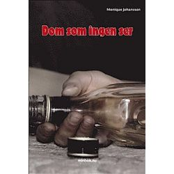 Dom som ingen ser - Monique Johansson - Bok (9789187021220)
