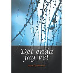 Det enda jag vet - Majken Öst-Söderlund - Bok (9789175806860)