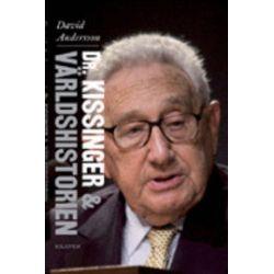 Dr Kissinger & världshistorien - David Andersson - Bok (9789173535298)