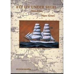 Ett liv under segel. Förra delen - Signe Andrén - Bok (9789187360138)