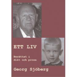 Ett liv : berättat i dikt och prosa - Georg Sjöberg - Bok (9789197836777)