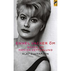 Enkel, vacker, öm : boken om Monica Zetterlund - Klas Gustafson - Pocket