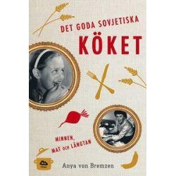 Det goda sovjetiska köket : minnen, mat och längtan - Anya Von Bremzen - Bok (9789186729509)