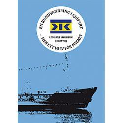 En rundvandring i sjöfart - men ett varv för mycket, Lennart Kihlberg berättar - Bok (9789186687052)