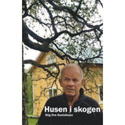 Husen i skogen - Stig Ove Gustafsson - Bok (9789186621988)