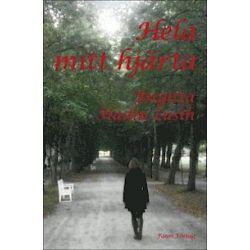 Hela mitt hjärta - Birgitta Hadin Lusth - Bok (9789187435119)