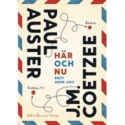 Här och nu : brev 2008-2011 - Paul Auster, John M Coetzee - Bok (9789100133764)