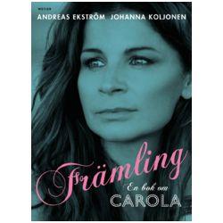 Främling : en bok om Carola - Johanna Koljonen, Andreas Ekström - Bok (9789185849734)