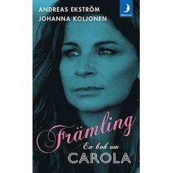 Främling : en bok om Carola - Johanna Koljonen, Andreas Ekström - Pocket