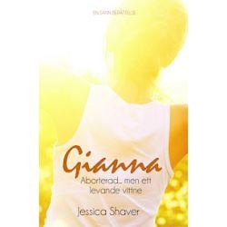 Gianna - aborterad... men ett levande vittne - Storpocket (9789186935382)