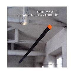 Gert Marcus : distansens förvandling - Francoise Ribeyrolles-Marcus - Bok (9789173315852)