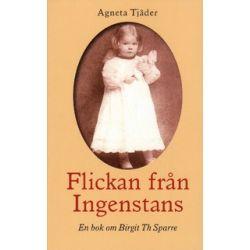 Flickan från ingenstans : en bok om Birgit Th Sparre - Agneta Tjäder - Pocket