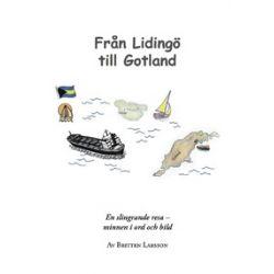 Från Lidingö till Gotland : en slingrande resa - minnen i ord och bild - Britt Larsson - Bok (9789163761133)