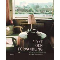 Flykt och förvandling : Nelly Sachs, författare, Berlin/Stockholm : en bildbiografi - Aris Fioretos - Bok (9789186437138)