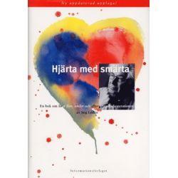 Hjärta med smärta: En bok om livet före, under och efter kranskärlsoperatio - Stig Lodén - Bok (9789177365136)