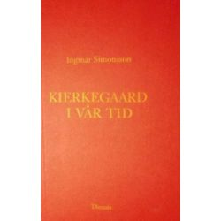 Kierkegaard i vår tid - Ingmar Simonsson - Bok (9789197418850)
