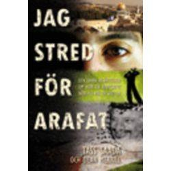 Jag stred för Arafat - Dean Merrill, Tass Saada - Bok (9789185853335)