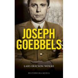 Joseph Goebbels : en biografi - Lars Ericson Wolke - Pocket